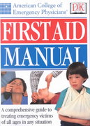 American College of Emergency Physicians First Aid Manual 0 9780789472052 0789472058