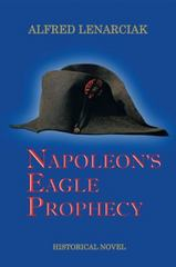 Napoleon's Eagle Prophecy 1st Edition 9781504925839 1504925831