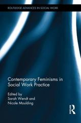 Contemporary Feminisms in Social Work Practice 1st Edition 9781138025707 1138025704
