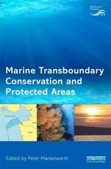 Marine Transboundary Conservation and Protected Areas 1st Edition 9781138851139 1138851132