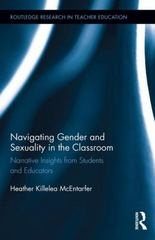 Navigating Gender and Sexuality in the Classroom 1st Edition 9781138816237 113881623X