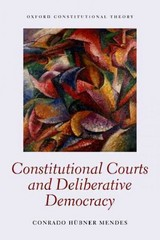 Constitutional Courts and Deliberative Democracy 1st Edition 9780198759454 0198759452