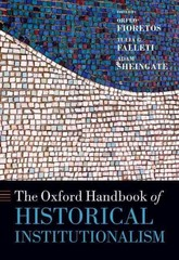 The Oxford Handbook of Historical Institutionalism 1st Edition 9780199662814 0199662819