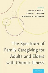 The Spectrum of Family Caregiving for Adults and Elders with Chronic Illness 1st Edition 9780199828036 0199828032