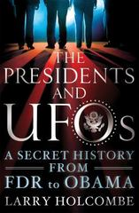 The Presidents and UFOs 1st Edition 9781250091642 1250091640