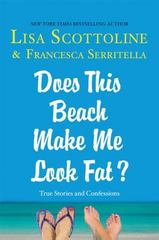 Does This Beach Make Me Look Fat? 1st Edition 9781250059970 1250059976
