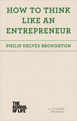 How to Think Like an Entrepreneur 1st Edition 9781250078728 1250078725