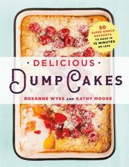 Delicious Dump Cakes 1st Edition 9781250082640 1250082641
