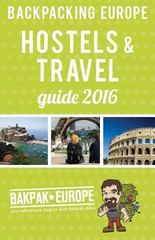 Backpacking Europe Hostels and Travel Guide 2016 1st Edition 9780985759391 0985759399