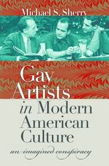 Gay Artists in Modern American Culture 1st Edition 9781469628417 1469628414
