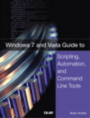 Windows 7 and Vista Guide to Scripting, Automation, and Command Line Tools 1st Edition 9780789737281 0789737280