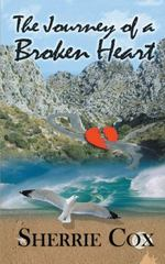 The Journey of a Broken Heart 1st Edition 9781504923200 1504923200
