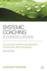 Systemic Coaching and Constellations 2nd Edition 9780749475499 0749475498