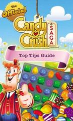 The Official Candy Crush Top Tips Guide 1st Edition 9781455538782 1455538787