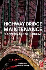 Highway Bridge Maintenance Planning and Scheduling 1st Edition 9780128020845 0128020849
