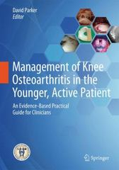 Management of Knee Osteoarthritis in the Younger, Active Patient 1st Edition 9783662485309 3662485303