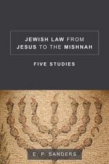 Jewish Law from Jesus to the Mishnah 1st Edition 9781506406091 1506406092