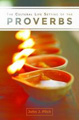 Cultural Life Setting of Proverbs 1st Edition 9781506406794 1506406793
