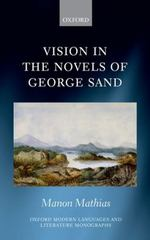 Vision in the Novels of George Sand 1st Edition 9780191054327 0191054321
