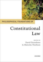 Philosophical Foundations of Constitutional Law 1st Edition 9780198754527 0198754523