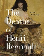 The Deaths of Henri Regnault 1st Edition 9780226276045 022627604X