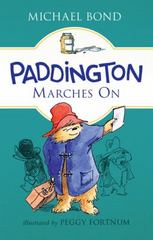 Paddington Marches On 1st Edition 9780062312327 0062312324