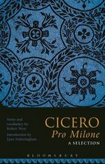 Cicero Pro Milone: A Selection 1st Edition 9781474266185 1474266185