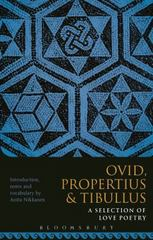 Propertius, Tibullus and Ovid: A Selection of Love Poetry 1st Edition 9781474266147 1474266142