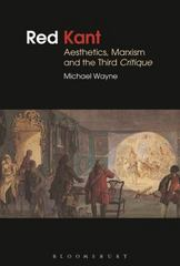 Red Kant:  Aesthetics, Marxism and the Third Critique 1st Edition 9781474279291 1474279295