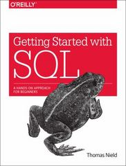 Getting Started with SQL 1st Edition 9781491938614 1491938617