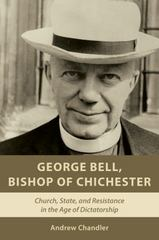 George Bell, Bishop of Chichester 1st Edition 9780802872272 0802872271