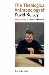 The Theological Anthropology of David Kelsey 1st Edition 9780802872432 0802872433