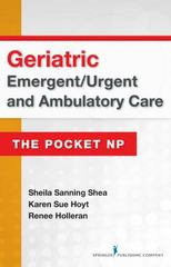 Geriatric Emergent/Urgent and Ambulatory Care 1st Edition 9780826134158 0826134157