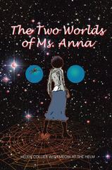 The Two Worlds of Ms. Anna 1st Edition 9781491773130 1491773138