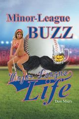 Minor-League Buzz, Major-League Life 1st Edition 9781491770726 1491770724