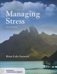 Essentials Of Managing Stress 4th Edition 9781284101508 1284101509