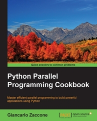 Python Parallel Programming Cookbook 1st Edition 9781785289583 1785289586