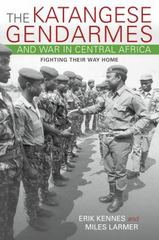 The Katangese Gendarmes and War in Central Africa 1st Edition 9780253021397 0253021391