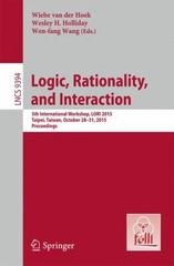 Logic, Rationality, and Interaction 1st Edition 9783662485613 3662485613