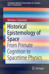 Historical Epistemology of Space 1st Edition 9783319252414 3319252410