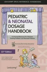 Pediatric and Neonatal Dosage Handbook 22nd Edition 9781591953494 1591953499