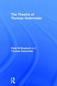 The Theatre of Thomas Ostermeier 1st Edition 9781317428244 1317428242