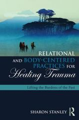 Relational and Body-Centered Practices for Healing Trauma 1st Edition 9781138905962 1138905968