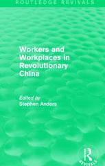 Workers and Workplaces in Revolutionary China 1st Edition 9781138191976 1138191973