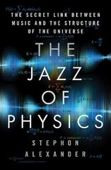 The Jazz of Physics 1st Edition 9780465034994 0465034993