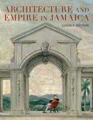 Architecture and Empire in Jamaica 1st Edition 9780300214352 0300214359