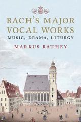 Bach's Major Vocal Works 1st Edition 9780300217209 030021720X