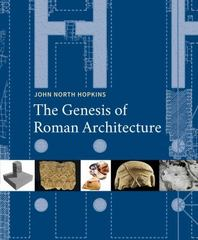 The Genesis of Roman Architecture 1st Edition 9780300211818 0300211813