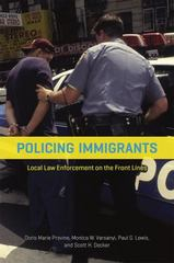 Policing Immigrants 1st Edition 9780226363189 022636318X
