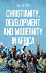Christianity, Development and Modernity In Africa 1st Edition 9780190495732 0190495731